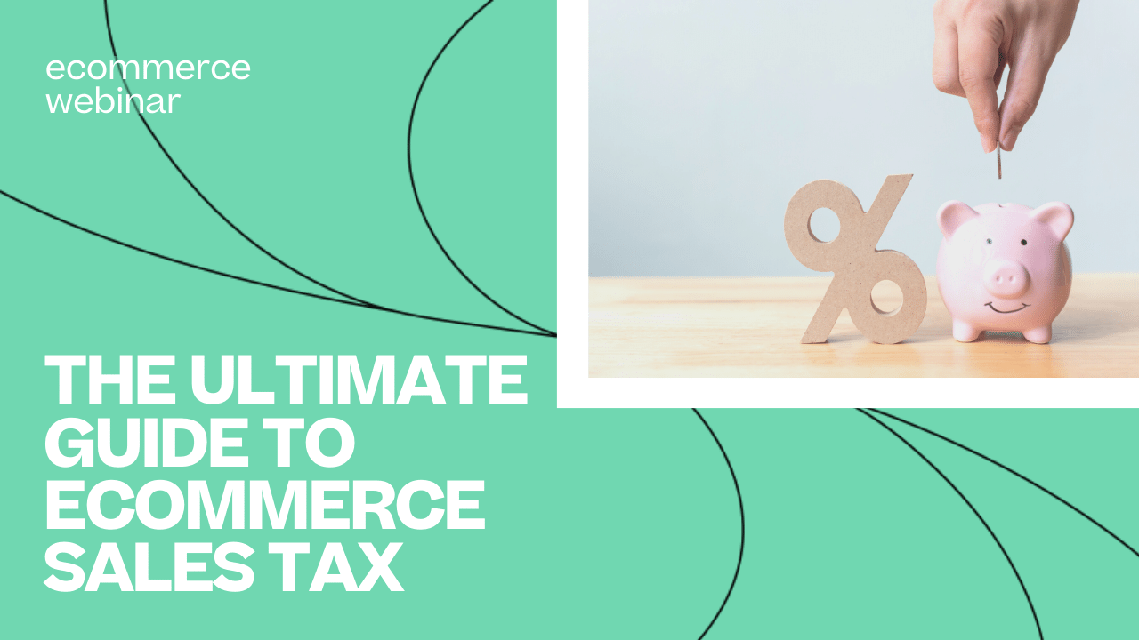WBR - The Ultimate Guide to Ecommerce Sales Tax