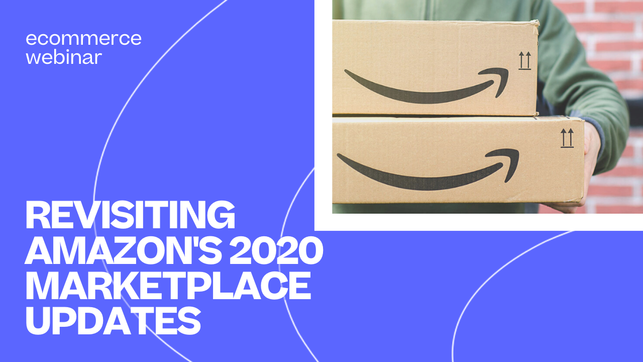 WBR-REVISITING AMAZONs 2020 MARKETPLACE UPDATES