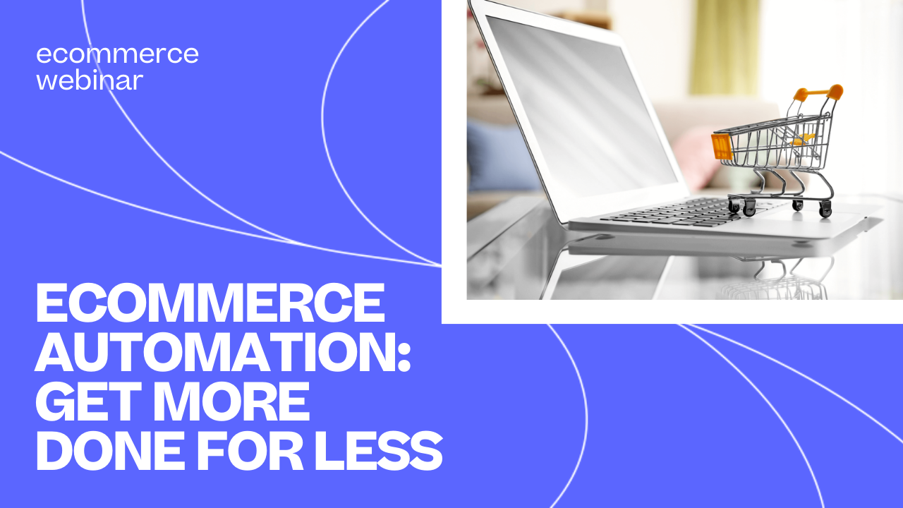 WBR-Ways to Automate Your Store and Get More Done Less